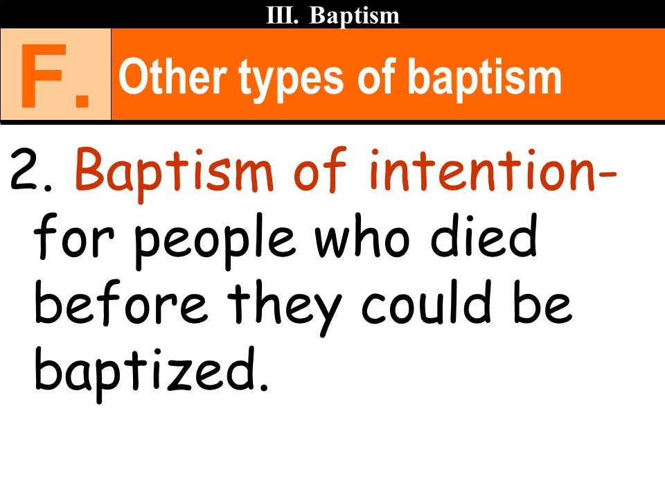 III. Baptism F. Other types of baptism. 2.