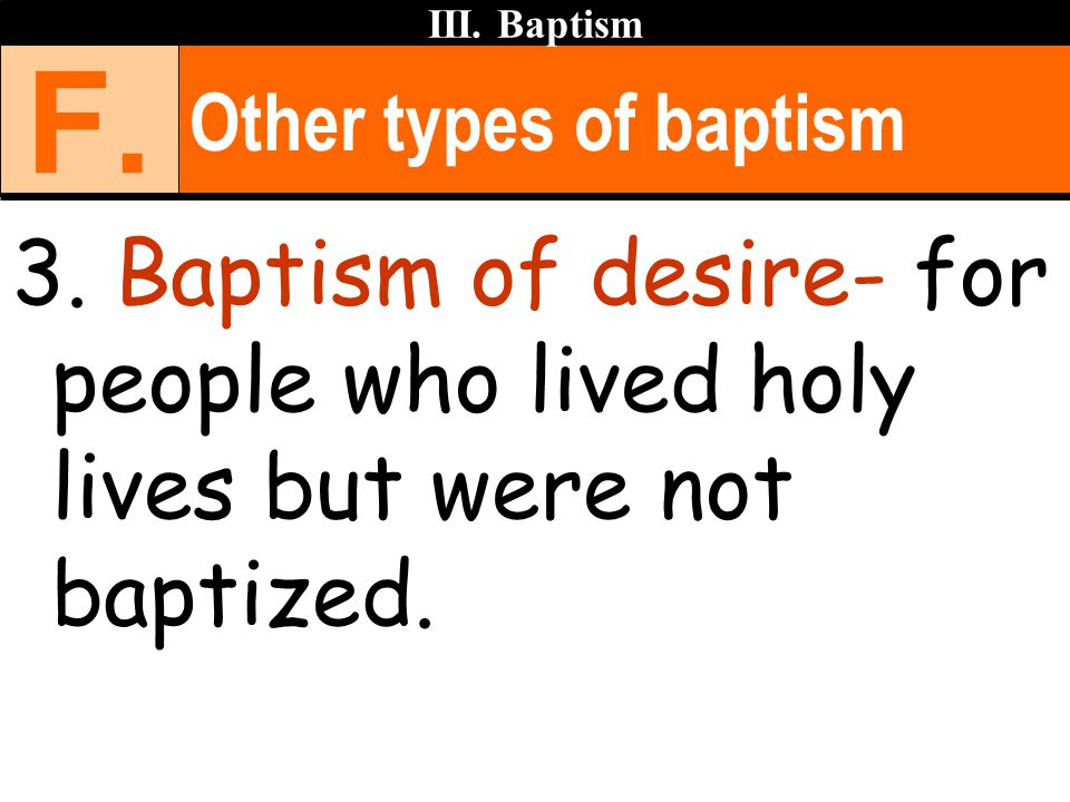 III. Baptism F. Other types of baptism. 3.
