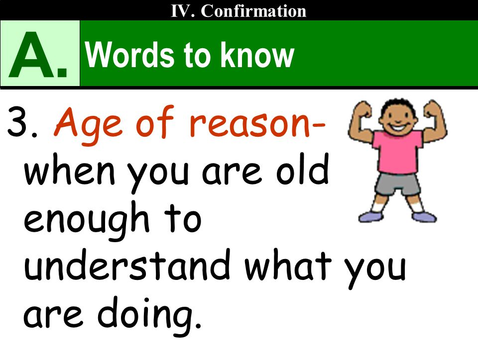 IV. Confirmation A. Words to know. 3.