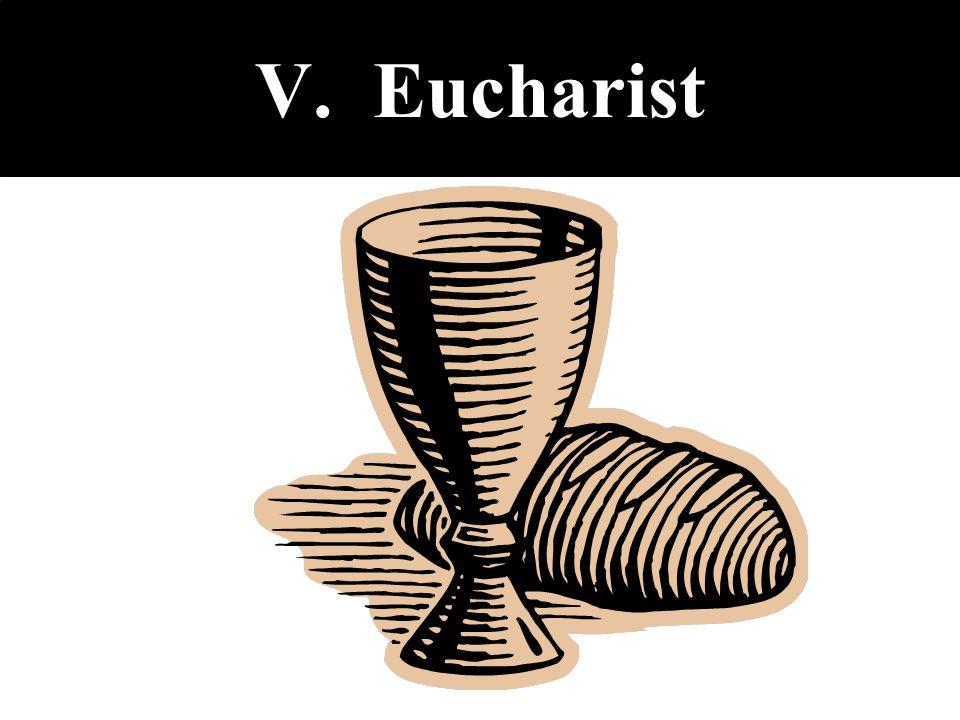 V. Eucharist