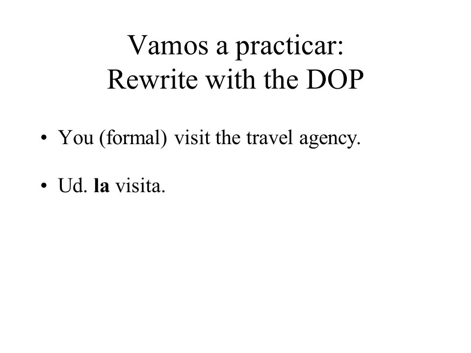 Vamos a practicar: Rewrite with the DOP