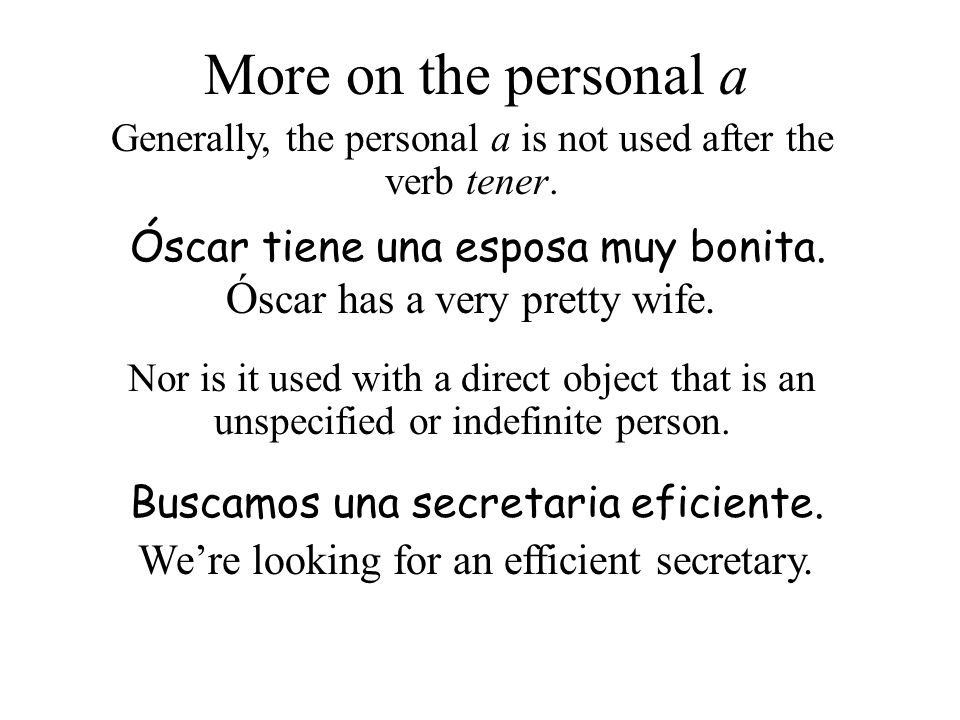 Generally, the personal a is not used after the verb tener.