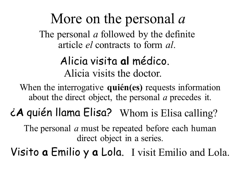 More on the personal a Alicia visita al médico.