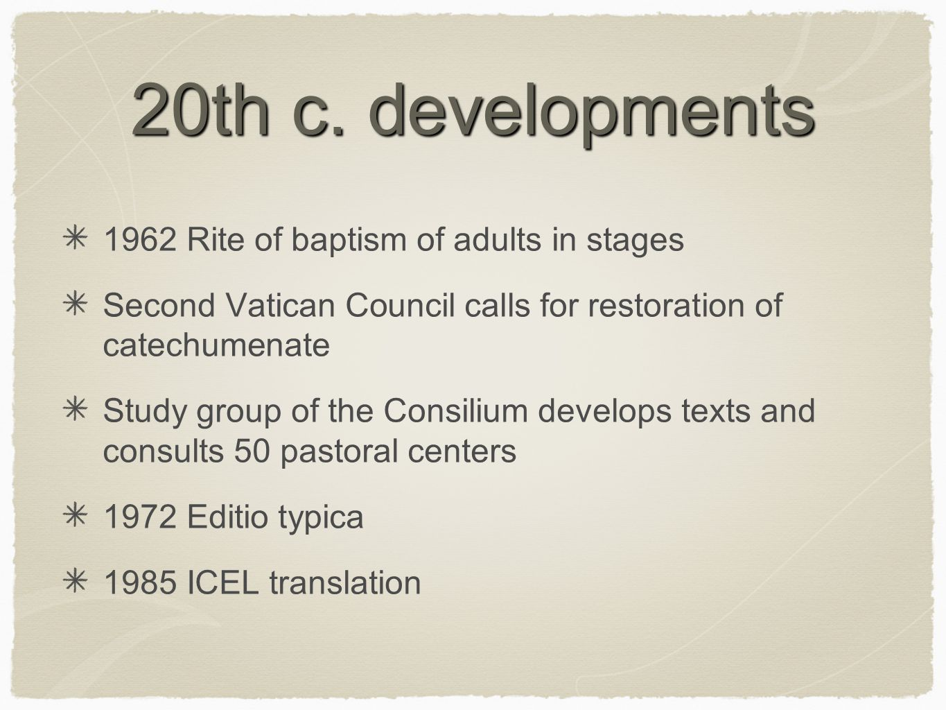 20th c. developments 1962 Rite of baptism of adults in stages