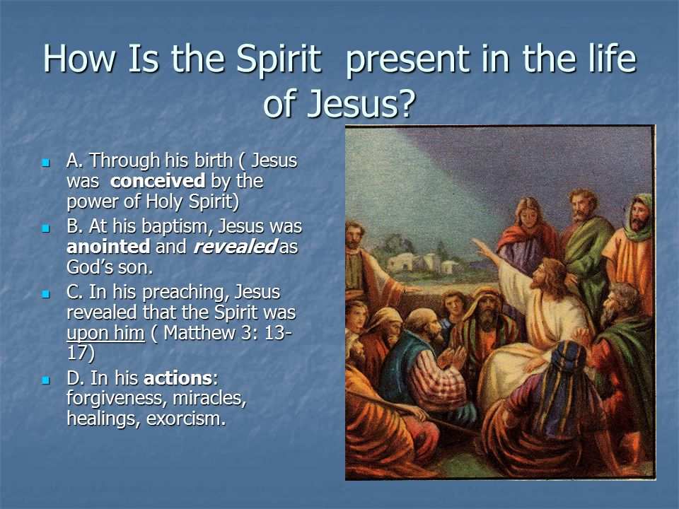 How Is the Spirit present in the life of Jesus