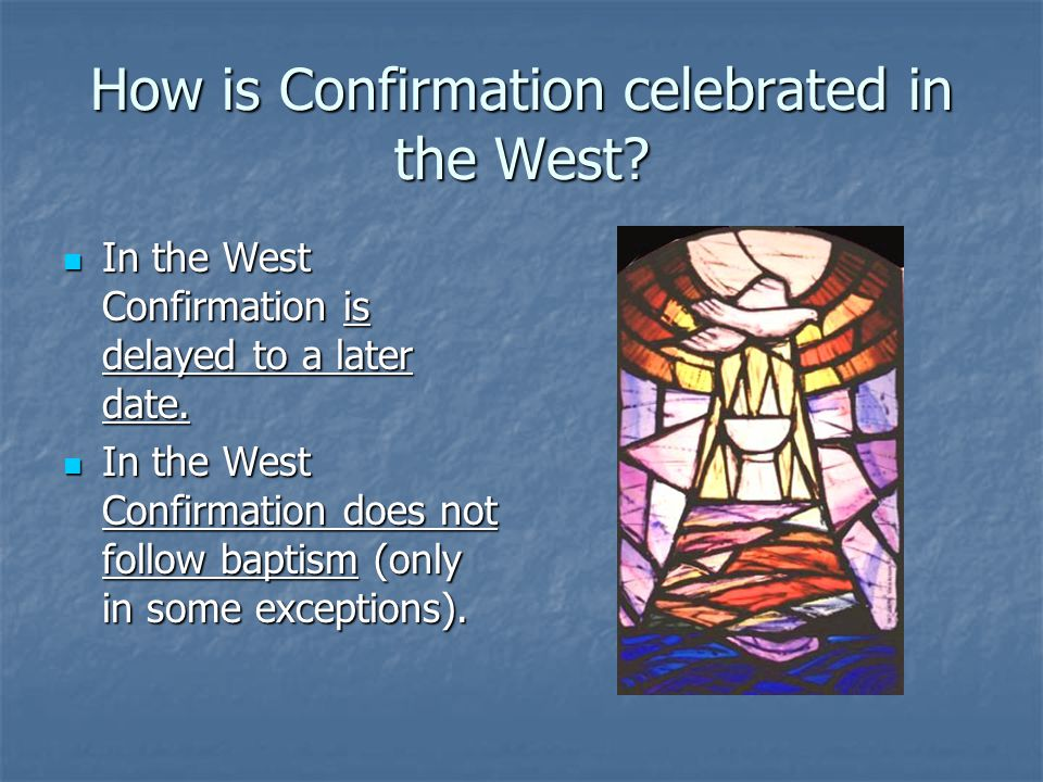 How is Confirmation celebrated in the West