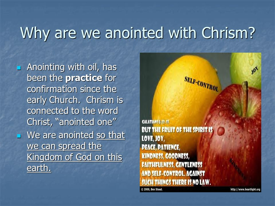 Why are we anointed with Chrism