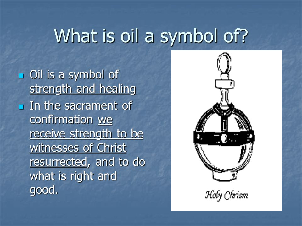 What is oil a symbol of Oil is a symbol of strength and healing