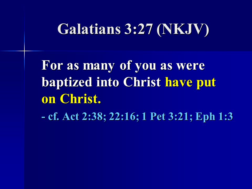 Galatians 3:27 (NKJV)