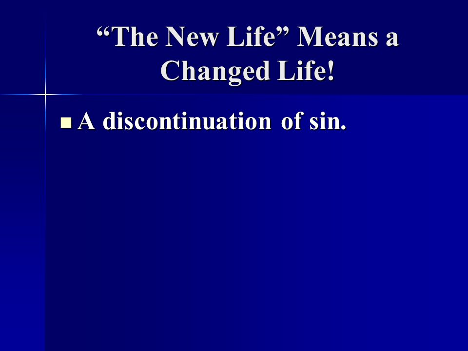 The New Life Means a Changed Life!