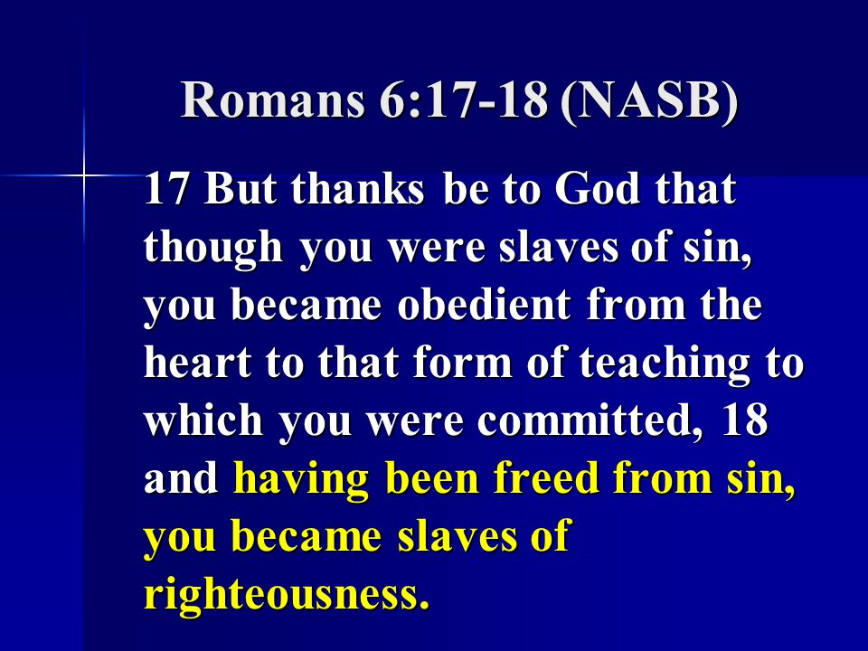 Romans 6:17-18 (NASB)