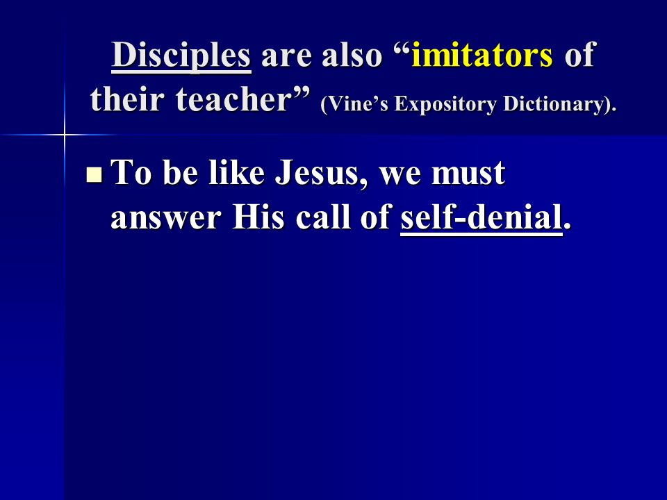 Disciples are also imitators of their teacher (Vine's Expository Dictionary).