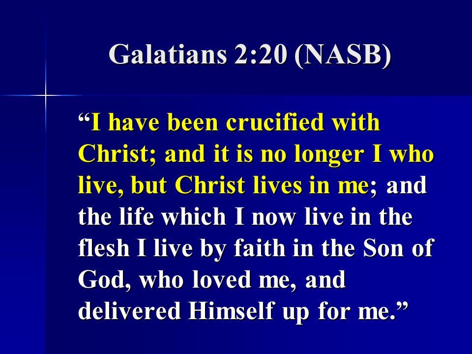 Galatians 2:20 (NASB)