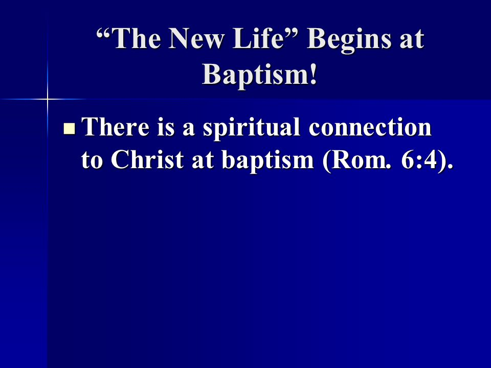 The New Life Begins at Baptism!