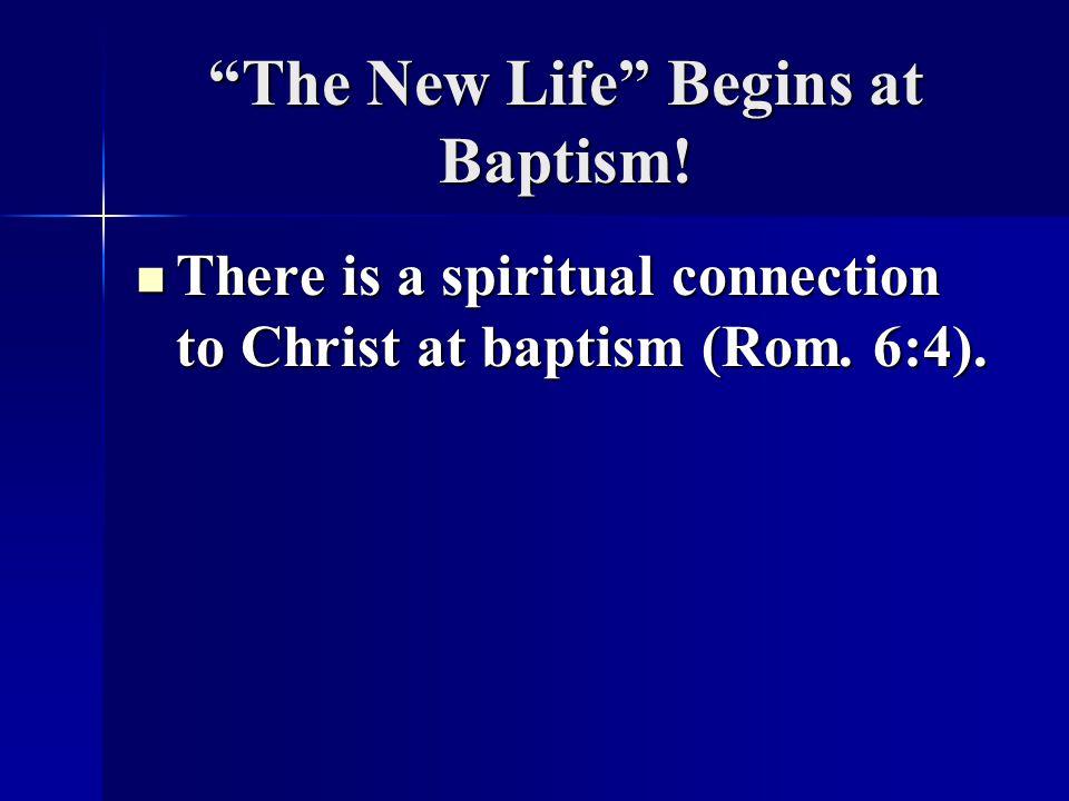 The New Life Begins at Baptism!