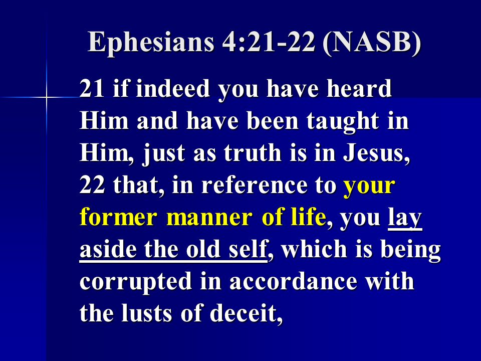 Ephesians 4:21-22 (NASB)
