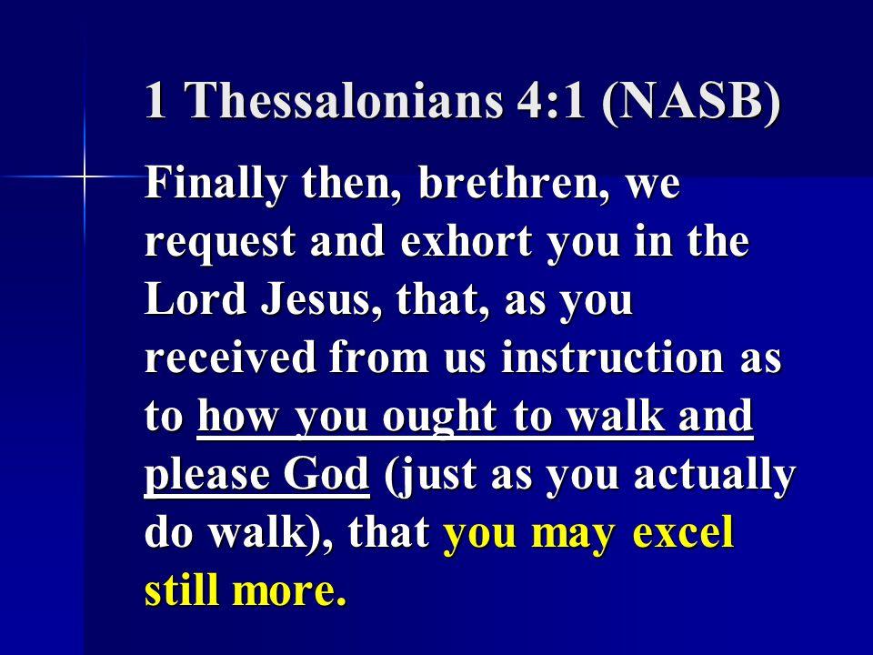 1 Thessalonians 4:1 (NASB)