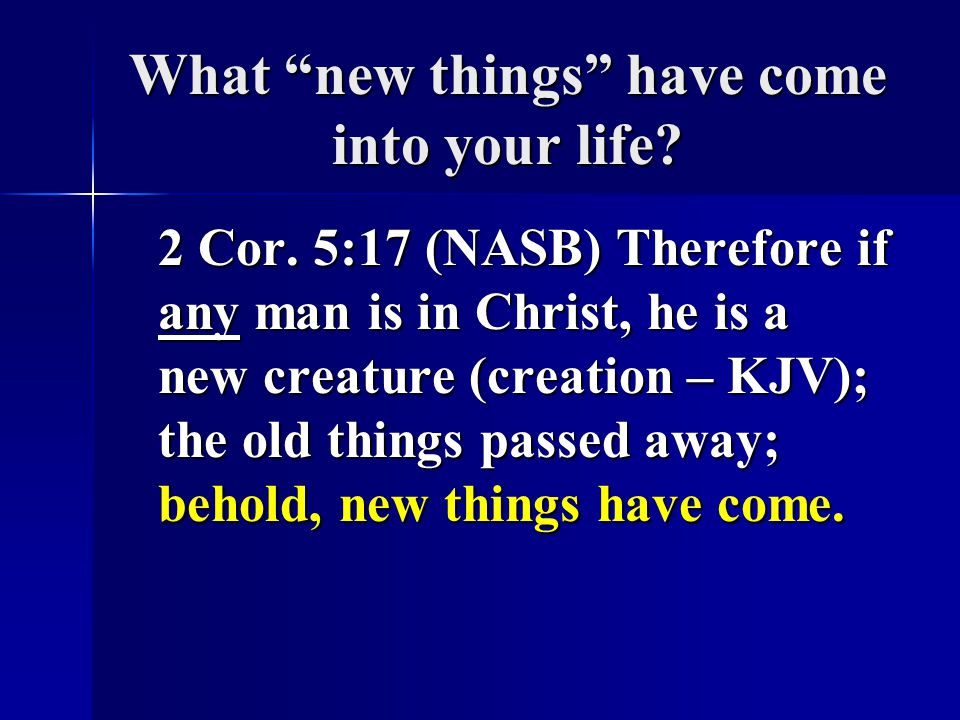What new things have come into your life
