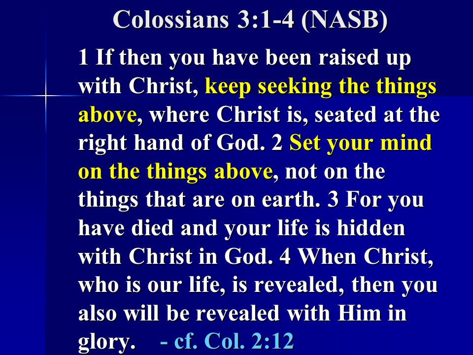Colossians 3:1-4 (NASB)