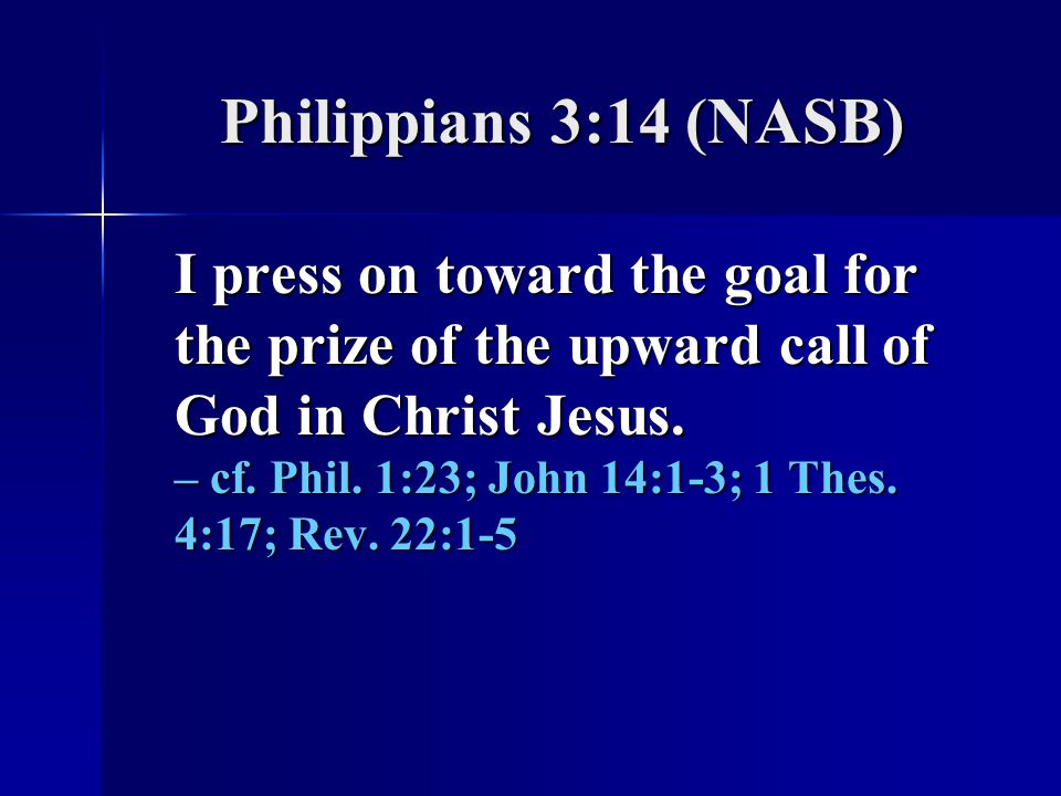 Philippians 3:14 (NASB)