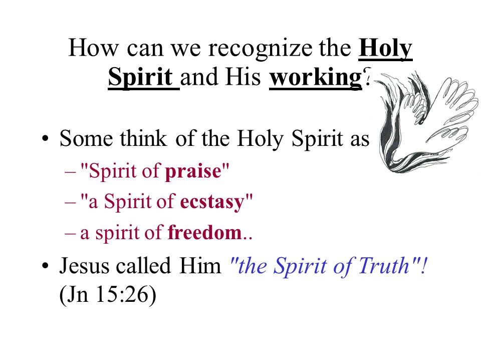 How can we recognize the Holy Spirit and His working