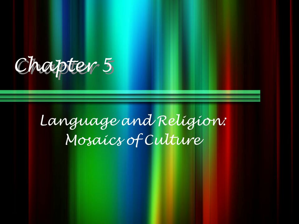 Language and Religion: Mosaics of Culture