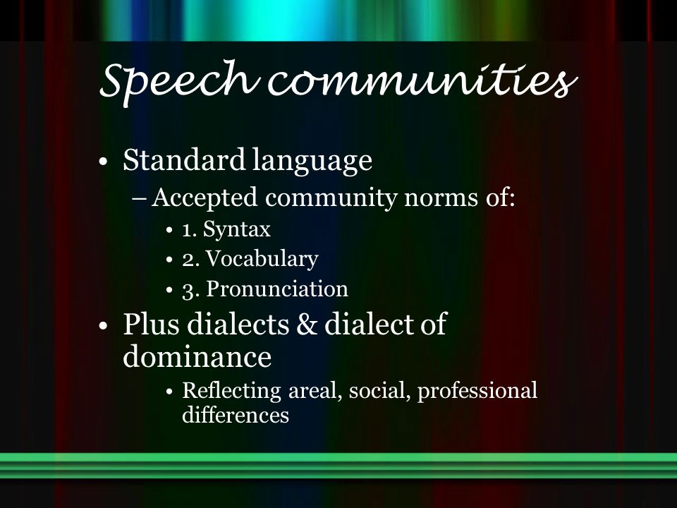 Speech communities Standard language