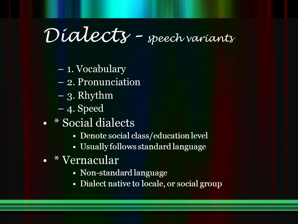 Dialects – speech variants