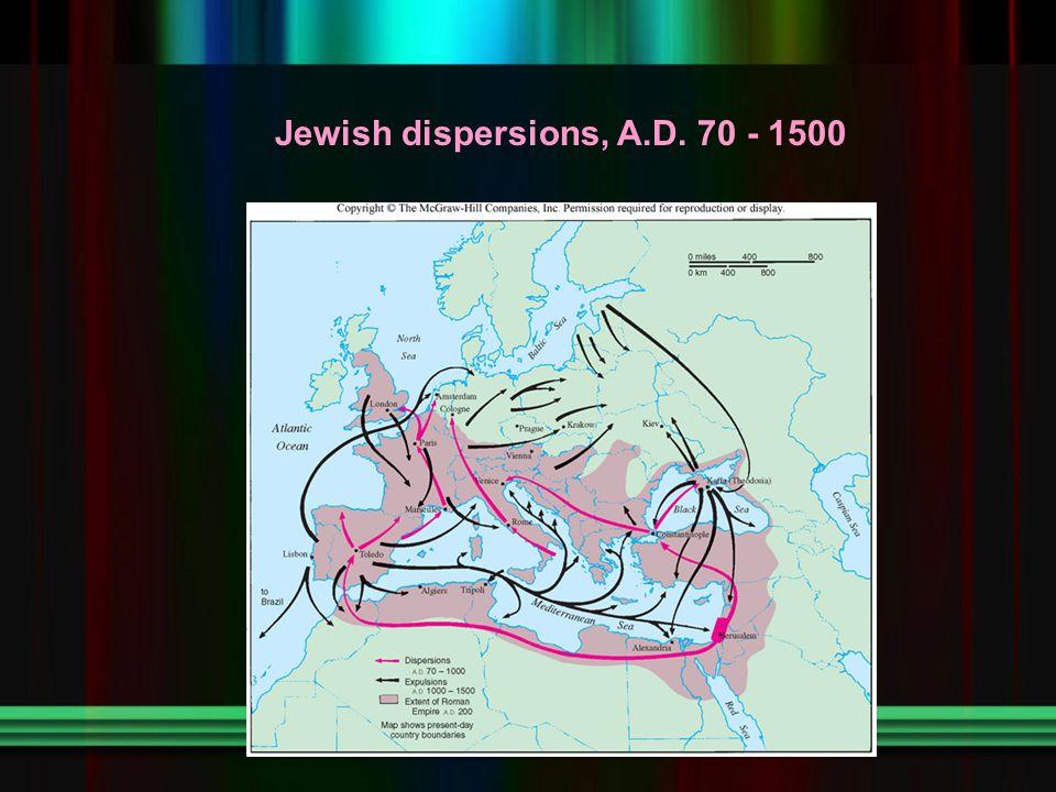 Jewish dispersions, A.D. 70 - 1500