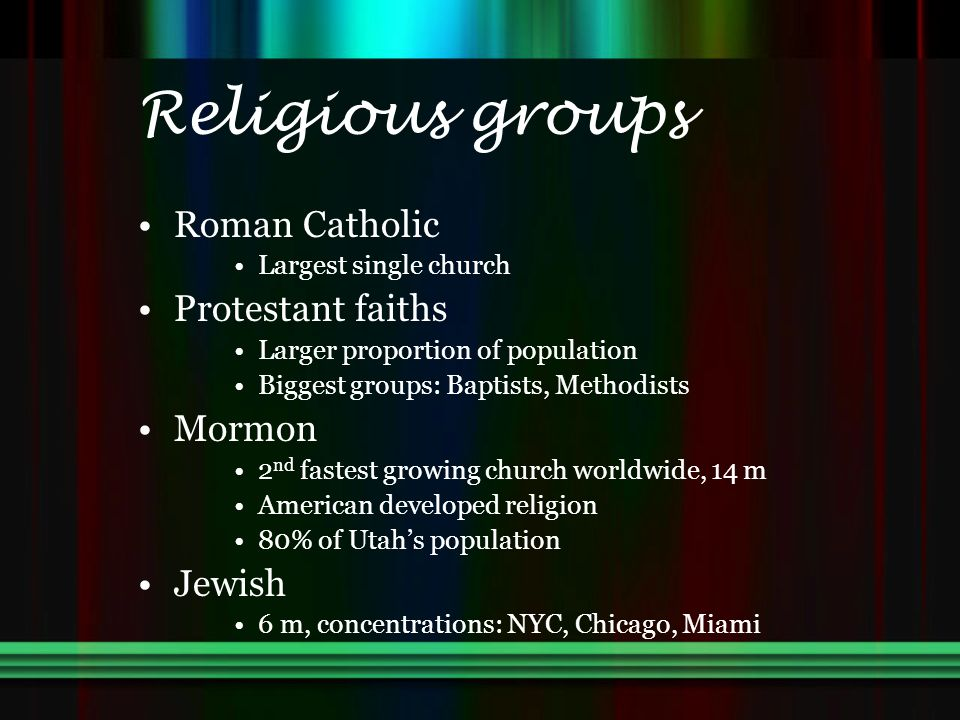 Religious groups Roman Catholic Protestant faiths Mormon Jewish