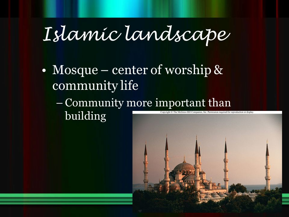 Islamic landscape Mosque – center of worship & community life