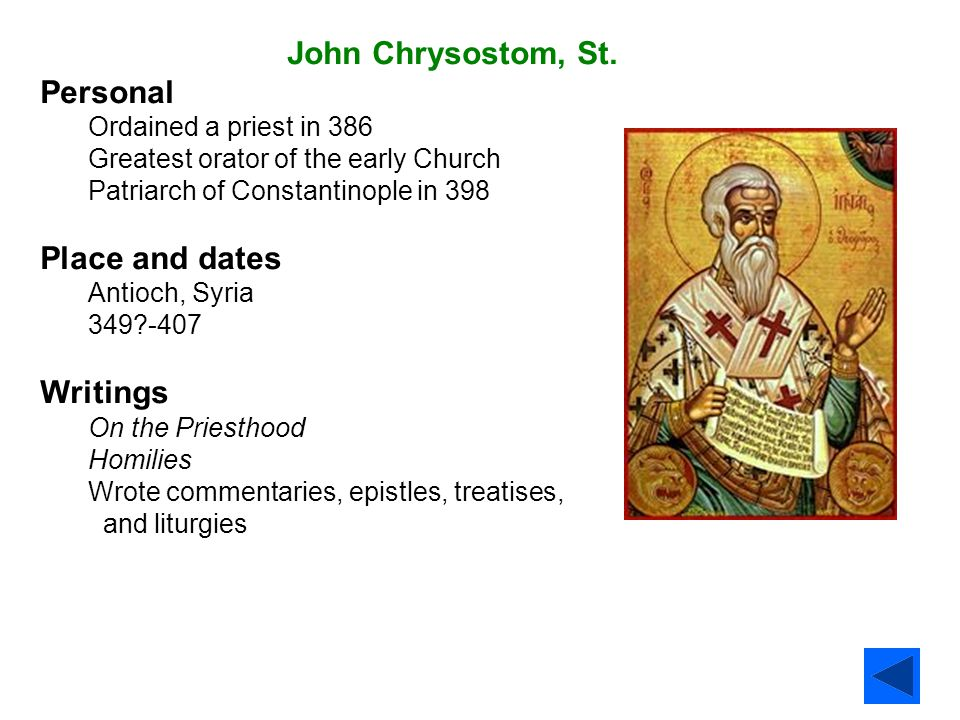 John Chrysostom, St. Personal Place and dates Writings