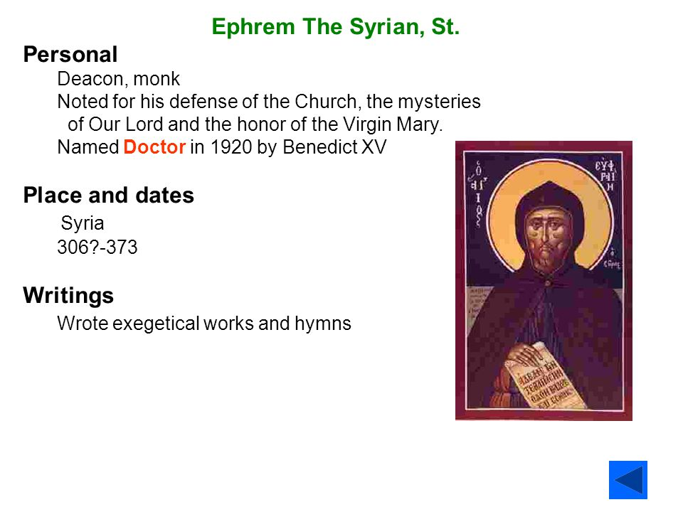 Ephrem The Syrian, St. Personal Place and dates Syria Writings