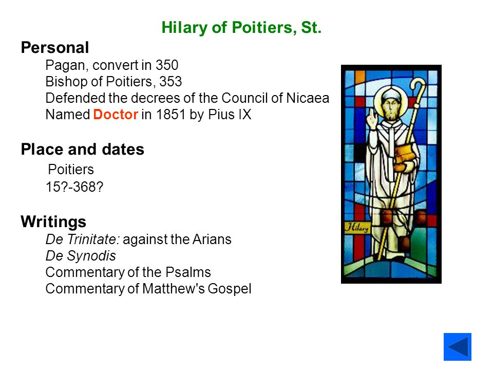 Hilary of Poitiers, St. Personal Place and dates Poitiers Writings