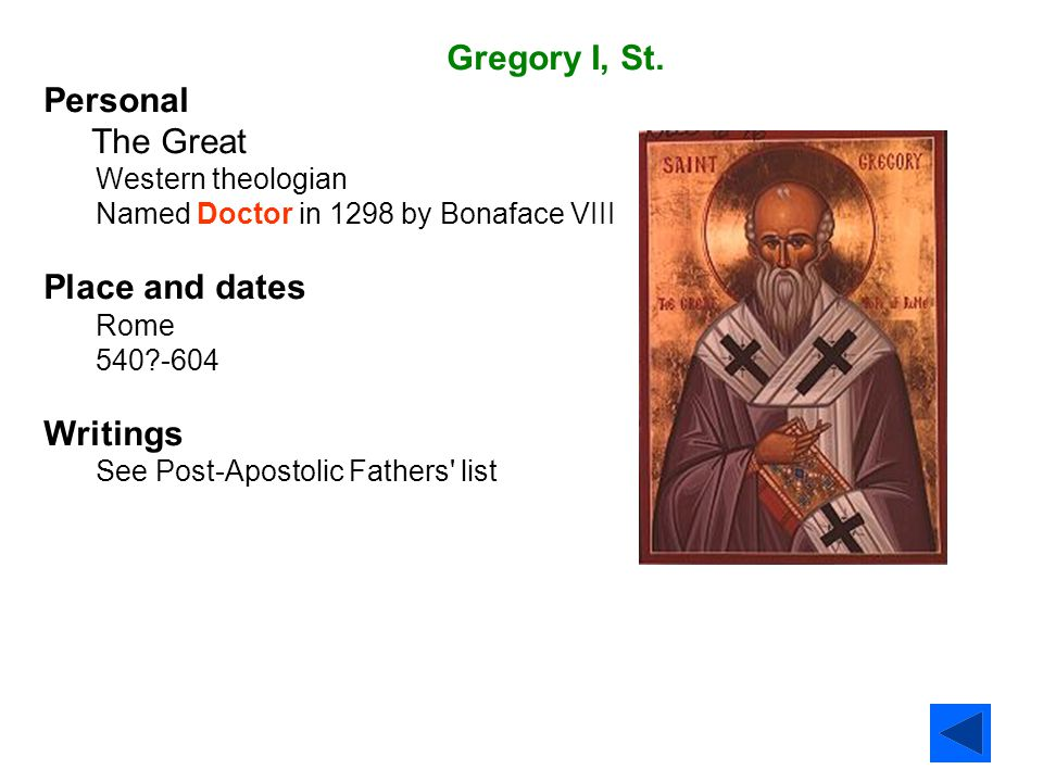 Gregory I, St. Personal The Great Place and dates Writings