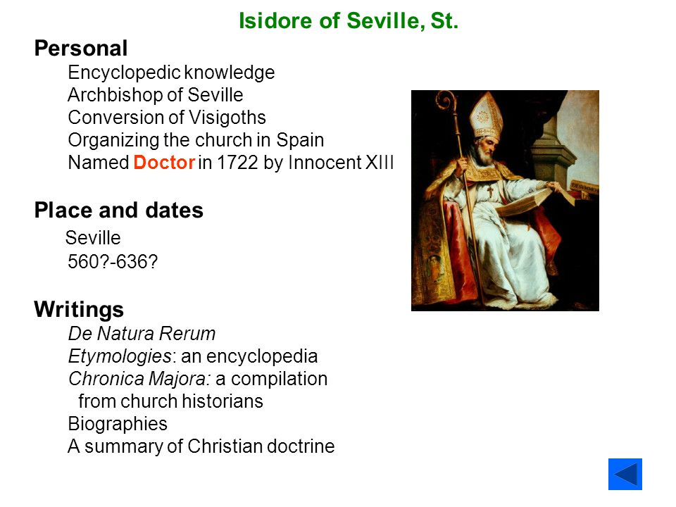 Isidore of Seville, St. Personal Place and dates Seville Writings