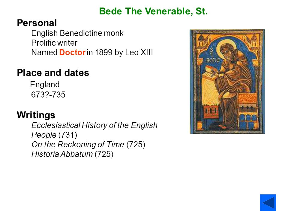 Bede The Venerable, St. Personal Place and dates England Writings