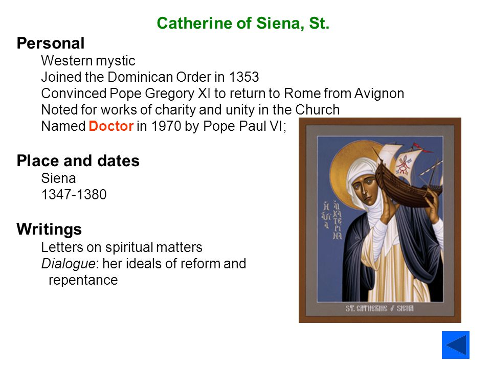 Catherine of Siena, St. Personal Place and dates Writings