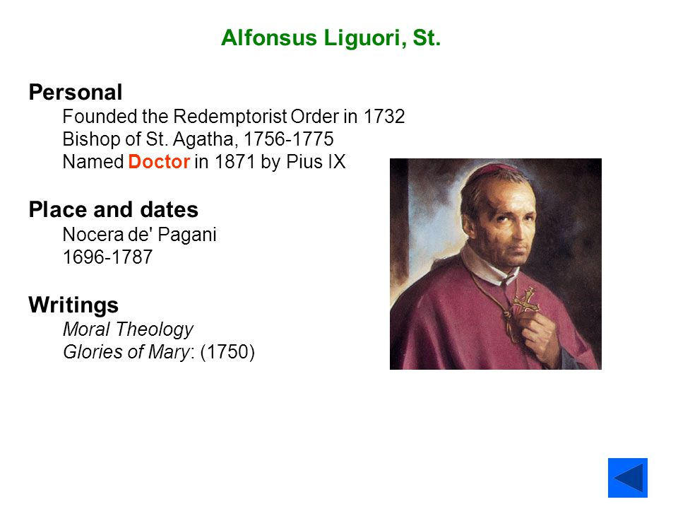 Alfonsus Liguori, St. Personal Place and dates Writings