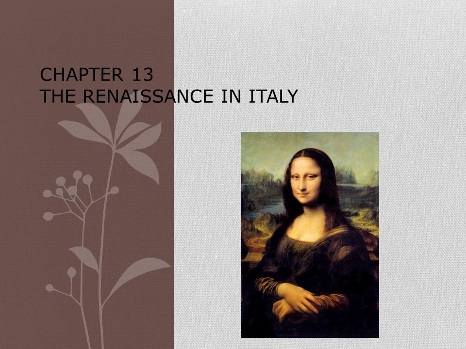 Chapter 13 The Renaissance in Italy