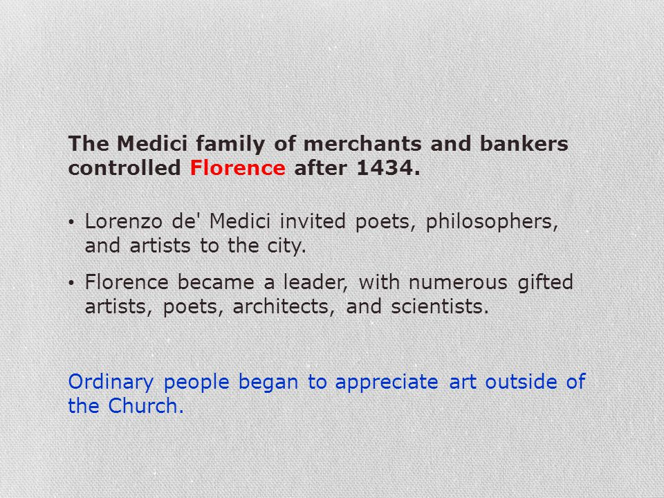 The Medici family of merchants and bankers controlled Florence after 1434.