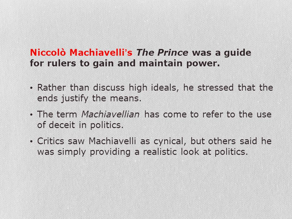 Niccolò Machiavelli's The Prince was a guide for rulers to gain and maintain power.