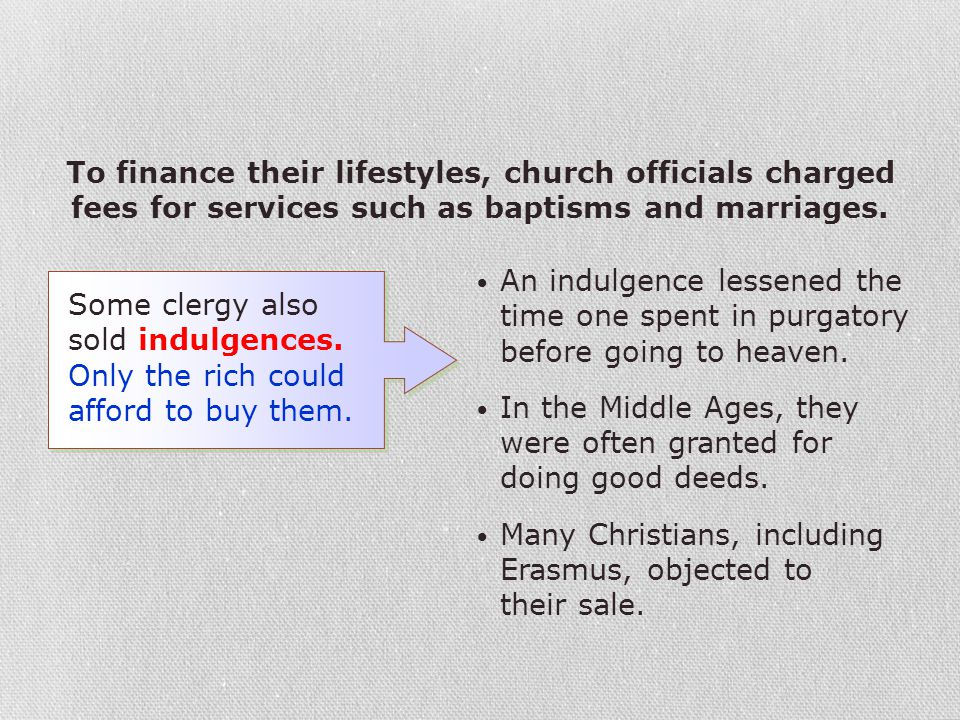 To finance their lifestyles, church officials charged fees for services such as baptisms and marriages.