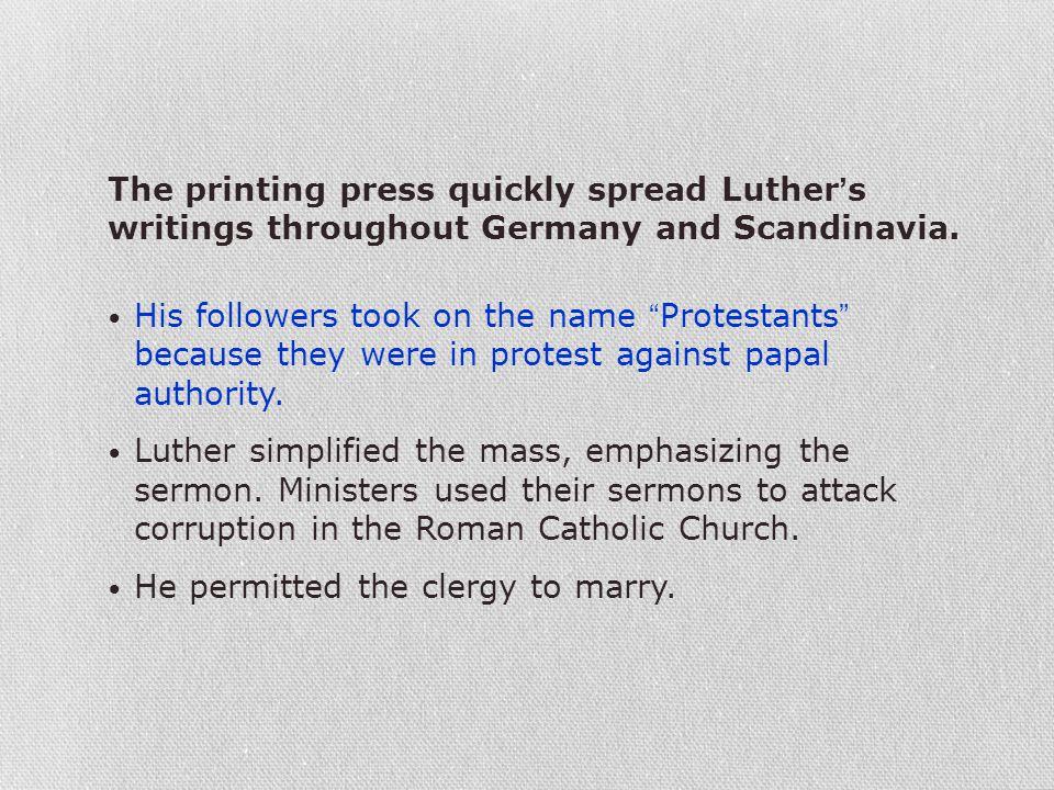 The printing press quickly spread Luther's writings throughout Germany and Scandinavia.