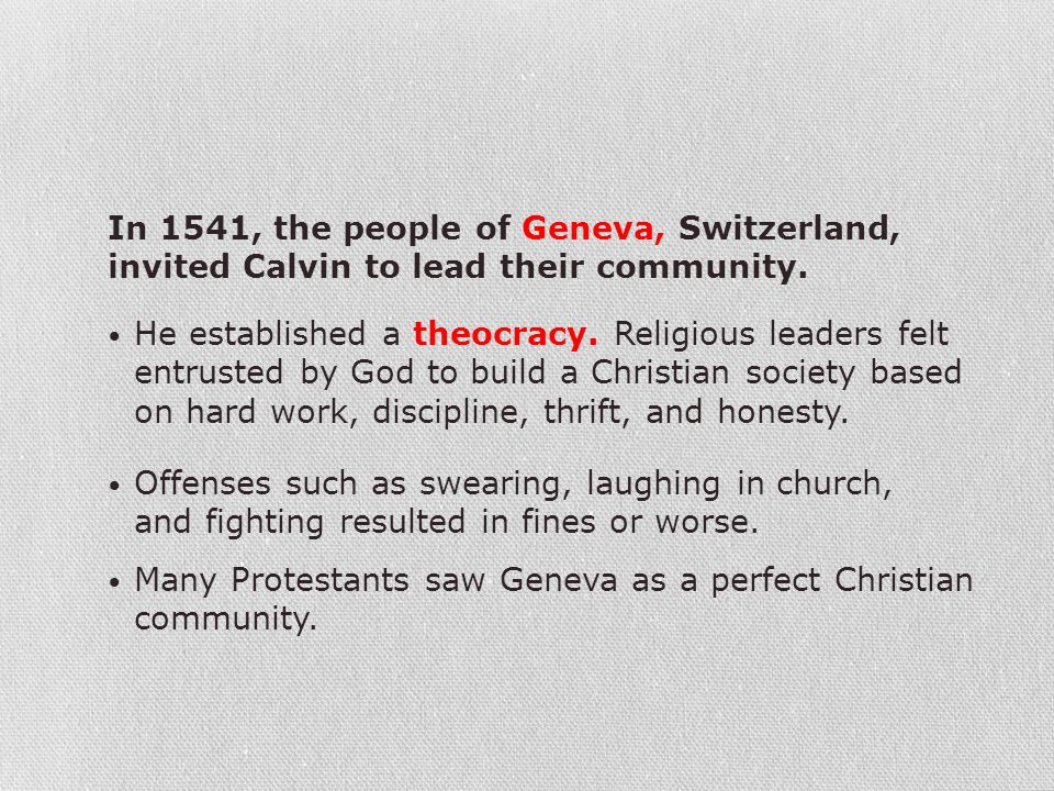 In 1541, the people of Geneva, Switzerland, invited Calvin to lead their community.