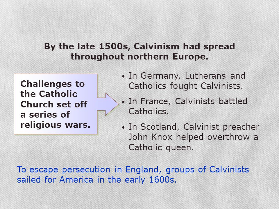 By the late 1500s, Calvinism had spread throughout northern Europe.