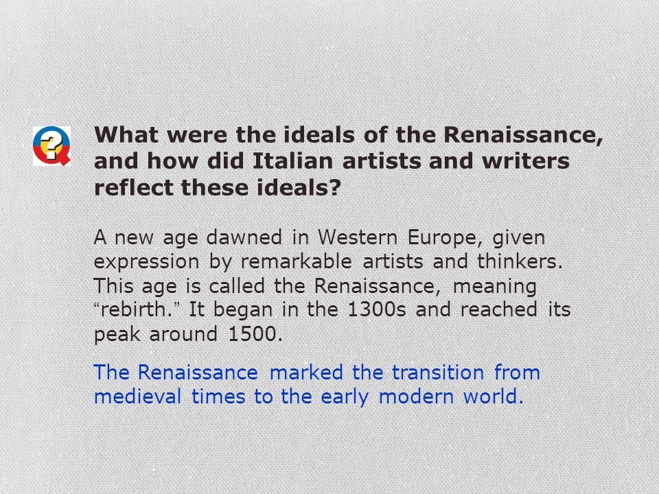 What were the ideals of the Renaissance, and how did Italian artists and writers reflect these ideals