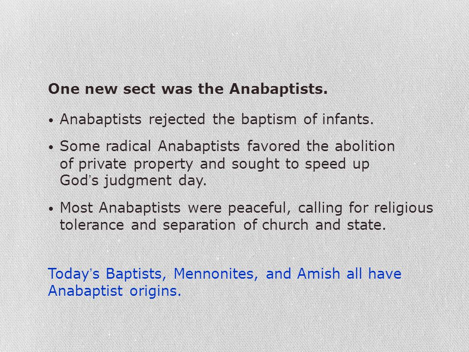 One new sect was the Anabaptists.