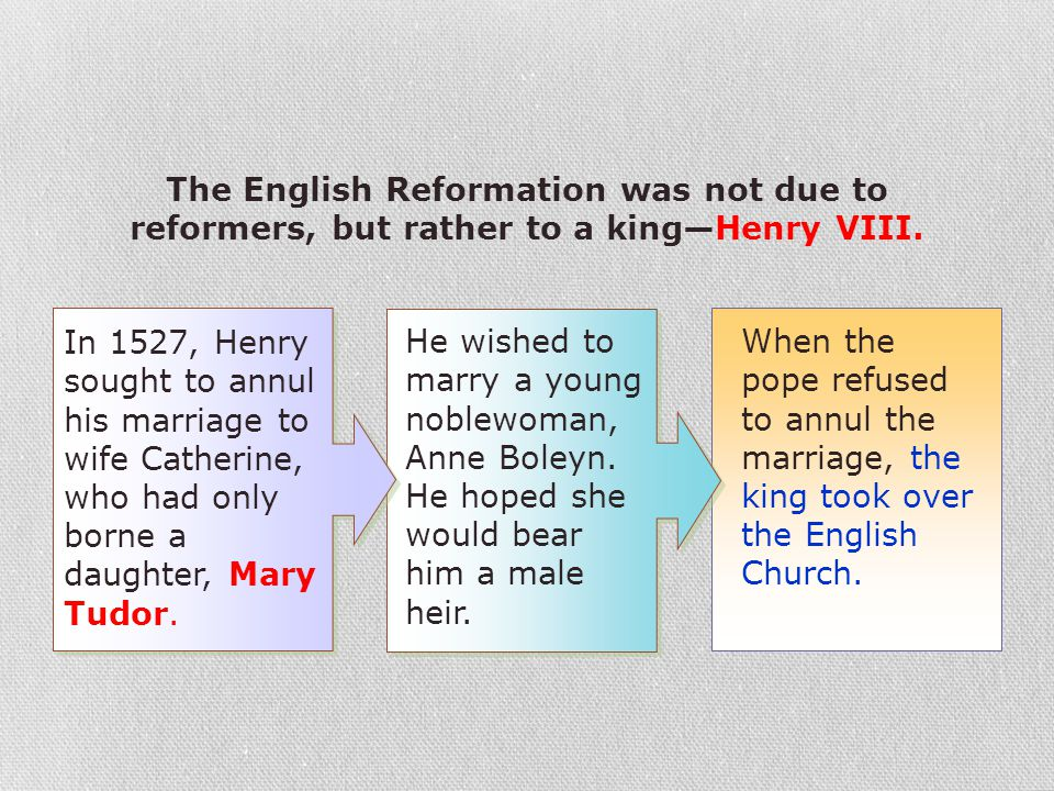 The English Reformation was not due to reformers, but rather to a king—Henry VIII.