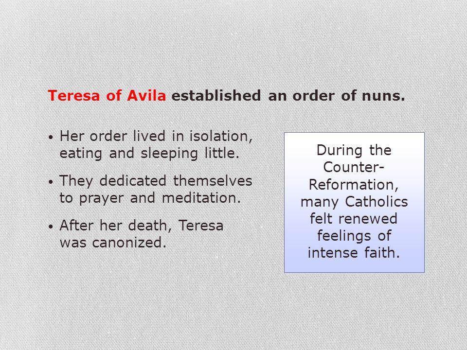 Teresa of Avila established an order of nuns.